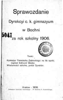 Sprawozdanie Dyrekcyi C. K. Gimnazyum w Bochni za rok szkolny 1906