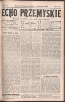 Echo Przemyskie : organ Stronnictwa Katolicko-Narodowego. 1904, R. 9, nr 71-79 (wrzesień)