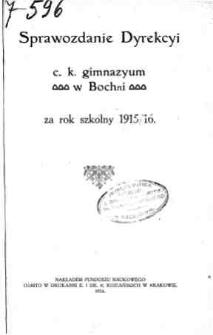 Sprawozdanie Dyrekcyi C. K. Gimnazyum w Bochni za rok szkolny 1915/16