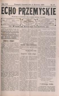 Echo Przemyskie : organ Stronnictwa Katolicko-Narodowego. 1907, R. 12, nr 27-34 (kwiecień)