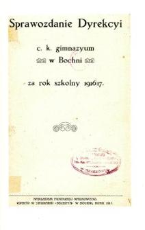 Sprawozdanie Dyrekcyi C. K. Gimnazyum w Bochni za rok szkolny 1916/17