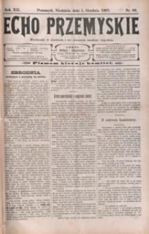 Echo Przemyskie : organ Stronnictwa Katolicko-Narodowego. 1907, R. 12, nr 96, 98-104 (grudzień)