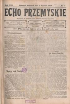 Echo Przemyskie : organ Stronnictwa Katolicko-Narodowego. 1908, R. 13, nr 1-9 (styczeń)