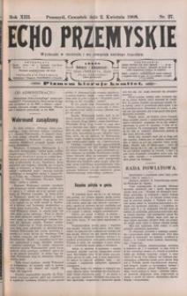 Echo Przemyskie : organ Stronnictwa Katolicko-Narodowego. 1908, R. 13, nr 27-35 (kwiecień)