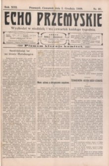 Echo Przemyskie : organ Stronnictwa Katolicko-Narodowego. 1908, R. 13, nr 97-104 (grudzień)