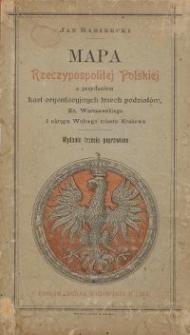 Mapa Rzeczypospolitej Polskiej z przydaniem kart oryentacyjnych trzech podziałów, Ks. Warszawskiego i okręgu Wolnego miasta Krakowa