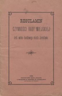 Regulamin czynności Rady Miejskiej król. wolno-handlowego miasta Jarosławia
