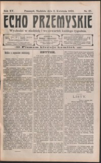 Echo Przemyskie : organ Stronnictwa Katolicko-Narodowego. 1910, R. 15, nr 27-34 (kwiecień)