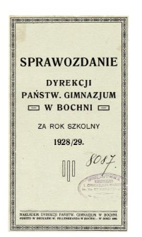 Sprawozdanie Dyrekcji Państwowego Gimnazjum w Bochni za rok szkolny 1928/29