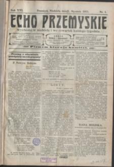 Echo Przemyskie : organ Stronnictwa Katolicko-Narodowego. 1911, R. 16, nr 1-9 (styczeń)
