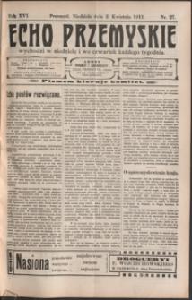 Echo Przemyskie : organ Stronnictwa Katolicko-Narodowego. 1911, R. 16, nr 27-35 (kwiecień)