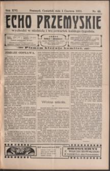 Echo Przemyskie : organ Stronnictwa Katolicko-Narodowego. 1911, R. 16, nr 44-52 (czerwiec)