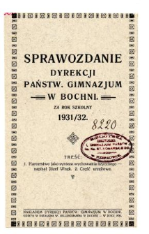 Sprawozdanie Dyrekcji Państwowego Gimnazjum w Bochni za rok szkolny 1931/32