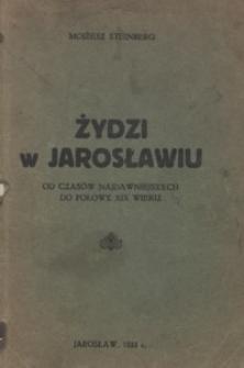 Żydzi w Jarosławiu : od czasów najdawniejszych do połowy XIX wieku