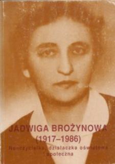 Jadwiga Brożynowa (1917-1986) : nauczycielka, działaczka oświatowa i społeczna : praca zbiorowa / pod red. Ryszarda Żmudy