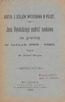 Jana Rybińskiego podróż naukowa za granicę w latach 1616-1623 : kartka z dziejów wychowania w Polsce