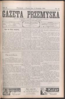 Gazeta Przemyska : organ Polskiego Towarzystwa Demokratycznego. 1908, R. 2, nr 27-34 (kwiecień)