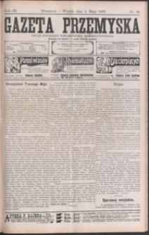 Gazeta Przemyska : organ Polskiego Towarzystwa Demokratycznego. 1909, R. 3, nr 36-43 (maj)