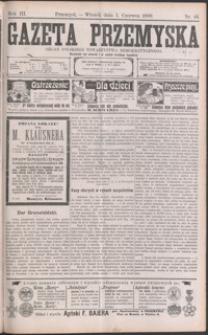 Gazeta Przemyska : organ Polskiego Towarzystwa Demokratycznego. 1909, R. 3, nr 44-52 (czerwiec)