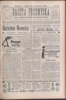 Gazeta Przemyska : organ Polskiego Towarzystwa Demokratycznego. 1910, R. 4, nr 27-35 (kwiecień)