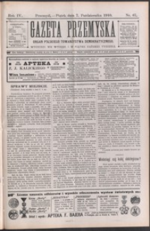 Gazeta Przemyska : organ Polskiego Towarzystwa Demokratycznego. 1910, R. 4, nr 67-70 (październik)