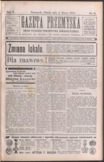 Gazeta Przemyska : organ Polskiego Towarzystwa Demokratycznego. 1911, R. 5, nr 9-13 (marzec)
