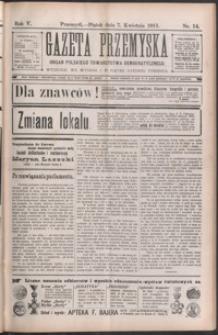 Gazeta Przemyska : organ Polskiego Towarzystwa Demokratycznego. 1911, R. 5, nr 14-17 (kwiecień)