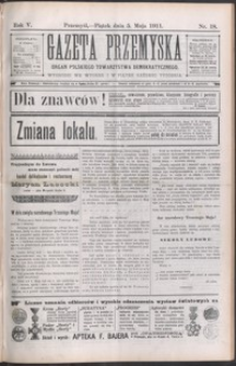 Gazeta Przemyska : organ Polskiego Towarzystwa Demokratycznego. 1911, R. 5, nr 18-20, 22 (maj)