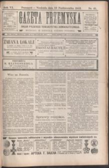 Gazeta Przemyska : organ Polskiego Towarzystwa Demokratycznego. 1912, R. 6, nr 41-43 (październik)