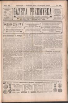 Gazeta Przemyska : organ Polskiego Towarzystwa Demokratycznego. 1912, R. 6, nr 44-47 (listopad)