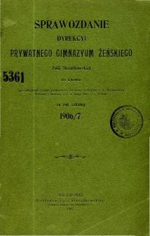 Sprawozdanie Dyrekcyi Prywatnego Gimnazjum Żeńskiego Zofii Strzałkowskiej we Lwowie za rok szkolny 1906/07