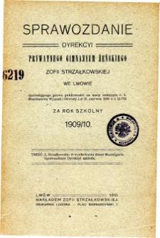 Sprawozdanie Dyrekcyi Prywatnego Gimnazjum Żeńskiego Zofii Strzałkowskiej we Lwowie za rok szkolny 1909/10