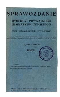 Sprawozdanie Dyrekcyi Prywatnego Gimnazjum Żeńskiego Zofii Strzałkowskiej we Lwowie za rok szkolny 1910/11