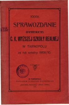 Sprawozdanie Dyrekcyi C. K. Wyższej Szkoły Realnej w Tarnopolu za rok szkolny 1909/10