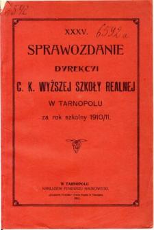 Sprawozdanie Dyrekcyi C. K. Wyższej Szkoły Realnej w Tarnopolu za rok szkolny 1910/11