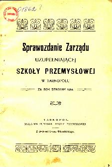 Sprawozdanie Zarządu Uzupełniającej Szkoły Przemysłowej w Tarnopolu za rok szkolny 1914