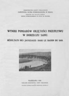 Wyniki pomiarów objętości przepływu w dorzeczu Sanu = Résultats des jaugeages dans le bassin du San