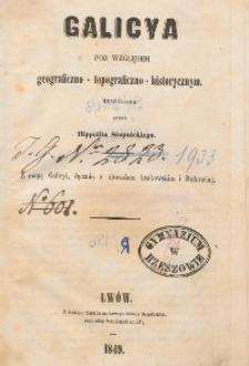 Galicya pod względem topograficzno-geograficzno-historycznym : z mapą Galicyi, łącznie z obwodem krakowskim i Bukowiną / skreślona przez Hippolita Stupnickiego