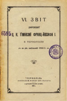 Zvit Direkcii C. K. Gimnazii Franc-Josifa I v Ternopoli za rik skilnyj 1910/11