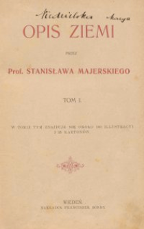 Opis Ziemi, T. 1 / przez Stanisława Majerskiego