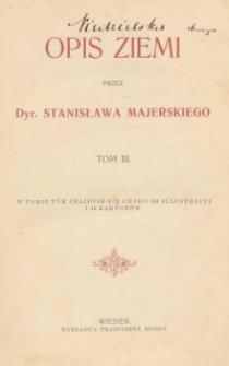 Opis Ziemi, T. 3 / przez Stanisława Majerskiego