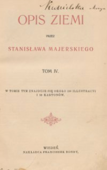 Opis Ziemi, T. 4 / przez Stanisława Majerskiego