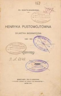 Henryka Pustowójtówna : sylwetka biograficzna 1838-1881
