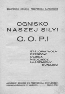 Ognisko naszej siły! : C. O. P.! : Stalowa Wola, Rzeszów, Dębica, Niedomice, ujarzmiony Dunajec