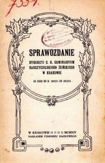 Sprawozdanie Dyrekcyi C. K. Seminaryum Nauczycielskiego Żeńskiego w Krakowie za rok szkolny 1910-1913/14