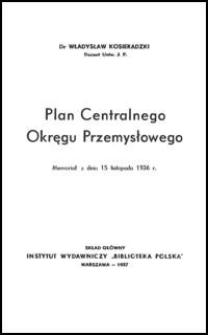 Plan Centralnego Okręgu Przemysłowego : memoriał z dnia 15 listopada 1936 r.