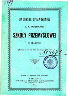 Sprawozdanie C. K. Państwowej Szkoły Przemysłowej w Krakowie za rok szkolny 1899/1900