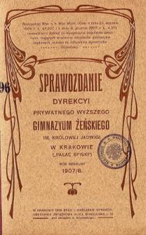 Sprawozdanie Dyrekcyi Prywatnego Wyższego Gimnazyum Żeńskiego im. Królowej Jadwigi w Krakowie za rok szkolny 1907/1908