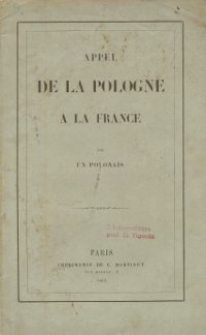 Appel de la Pologne a la France / par un Polonais