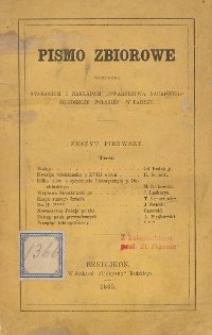 Pismo zbiorowe, wydawane staraniem i nakładem Towarzystwa Naukowego Młodzieży Polskiej w Paryżu. Z. 1